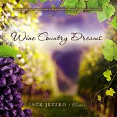 Wine Country Dreams de Jack Jezzro
