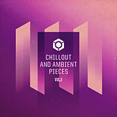 Chillout and Ambient Pieces Vol.2 by Various Artists