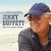 The Ever Elusive Future - Single von Jimmy Buffett