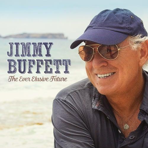 The Ever Elusive Future - Single de Jimmy Buffett