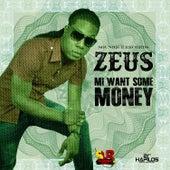 Mi Want Some Money - Single von Zeus