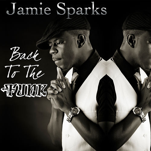 Back To the Funk - EP by Jamie Sparks