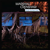 Grab the Next Train de Marshall Crenshaw