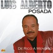 De Rico a Mendigo de Luis Alberto Posada