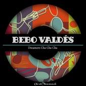 Dreamers Cha Cha Cha by Bebo Valdes