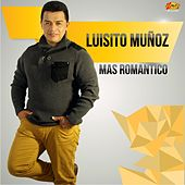 Mas Romántico von Luisito Muñoz
