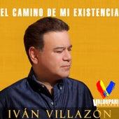 El Camino de Mi Existencia von Iván Villazón