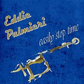 Easily Stop Time by Eddie Palmieri