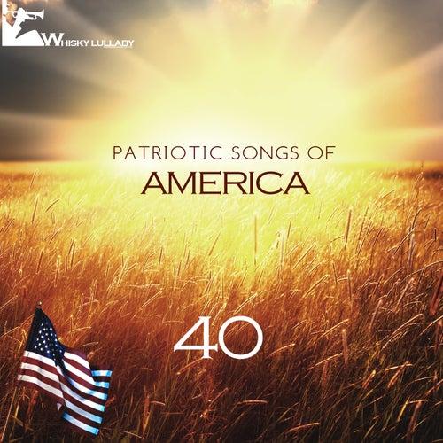 40 Patriotic Songs of America by Various Artists