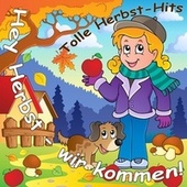 Hey Herbst - Wir kommen! (Tolle Herbst-Hits) by Various Artists