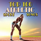 Top 100 Athletic Sport Songs von Various Artists
