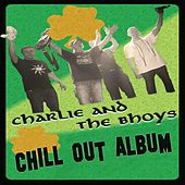 Chill Out Album by Charlie and the Bhoys
