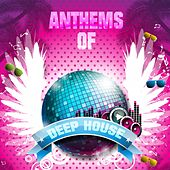 Anthems of Deep House by Various Artists
