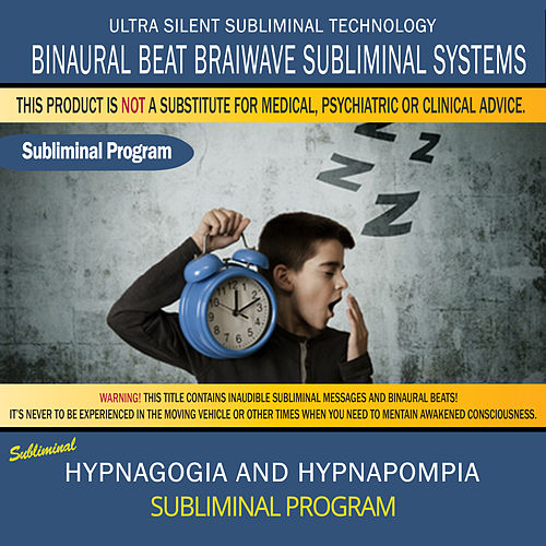 Hypnagogia and Hypnapompia by Binaural Beat Brainwave Subliminal Systems