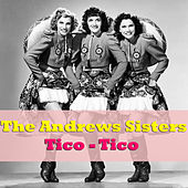 Tico - Tico by The Andrews Sisters