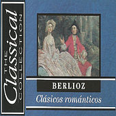 The Classical Collection - Berlioz - Clásicos románticos by Süddeustsche Philarmonie