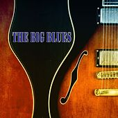 The Big Blues (100 Original Blues Recordings) by Various Artists