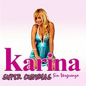 Sin Verguenza Super Cumbias by Karina