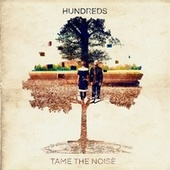 Tame the Noise di Hundreds
