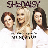 The Whole SHeBANG - All Mixed Up by SHeDAISY