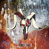 Rumble Shake by Crow Black Chicken