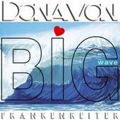 Big Wave by Donavon Frankenreiter