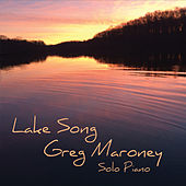 Lake Song by Greg Maroney