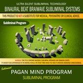 Pagan Mind Program (Paganism) by Binaural Beat Brainwave Subliminal Systems