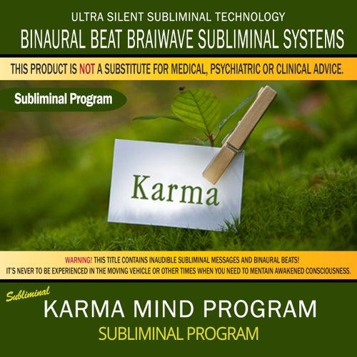 Karma Mind Program by Binaural Beat Brainwave Subliminal Systems