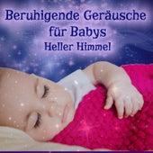 Beruhigende Geräusche für Babys von Heller Himmel