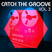 Catch the Groove, Vol. 3 von Various Artists