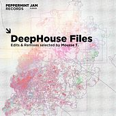 DeepHouse Files (Edits & Remixes Selected By Mousse T.) von Various Artists
