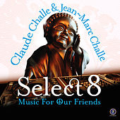 Select 8 - Music for Our Friends by Various Artists