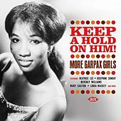 Keep a Hold on Him! More Garpax Girls by Various Artists