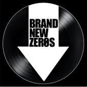 Brand New Zeros by Brand New Zeros