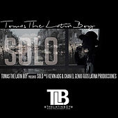 Solo by Tomas the Latin Boy
