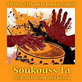 Soukouss Ta: African Drums and Music by All Star African Drum Ensemble