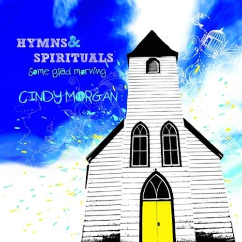 Some Glad Morning: Hymns & Spirituals by Cindy Morgan