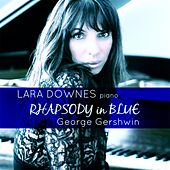 George Gershwin: Rhapsody in Blue (Live in Concert) by Lara Downes