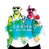 Amor Me Sabes de Sarmad