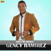 Eres Mi Droga by Gency Ramirez