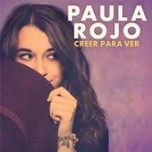 Creer Para Ver de Paula Rojo