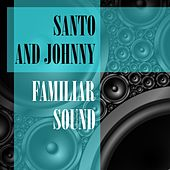 Familiar Sound di Santo and Johnny