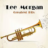 Greatest Hits (Remastered) by Lee Morgan