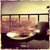 Bed & Breakfast Lounge, Vol. 2 (Finest Electronic Jazz Music) by Various Artists
