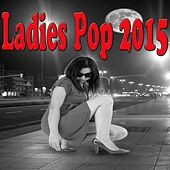 Ladies Pop 2015 de Various Artists