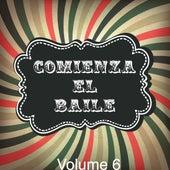 Comienza el Baile, Vol. 6 by Various Artists