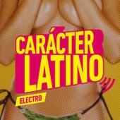 Carácter Latino Electro 2015 by Various Artists