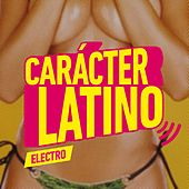 Carácter Latino Electro 2015 (Deluxe) by Various Artists