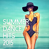 Summer Dance Hits 2015 de Various Artists